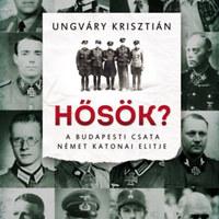 Kikből állt a budapesti csatában harcoló német katonai elit?