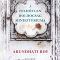 Arundhati Roy biztos kézzel navigál India csodái és rémálmai között
