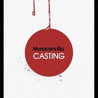 Murakami Rjú: Casting (részlet)