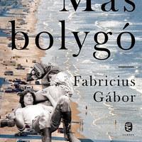 Fabricius regénye páros egotrip, biztonsági öv nélküli hullámvasutazás a remény és kiégés között