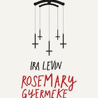 Rosemary gyermeke – A borzalom otthon csap le rád