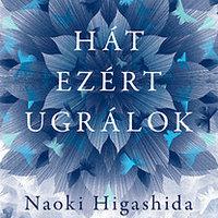 Naoki Higashida: Hát ezért ugrálok (RÉSZLET)