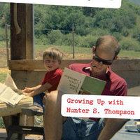 Hunter S. Thompsont meglepte, hogy a fiából normális felnőtt lett