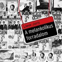 Lieve Joris: A melankolikus forradalom - részlet