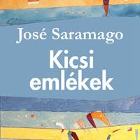 José Saramago: Kicsi emlékek (részlet)