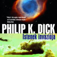 Philip K. Dick:Istenek inváziója - részlet