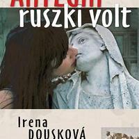 Irena Dousková: Anyegin ruszki volt - részlet [Könyvfeszt2009]