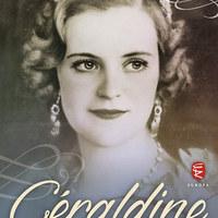 Géraldine: Egy királyhoz ment feleségül, egy száműzöttel élte le az életét