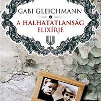 Gabi Gleichmann: A halhatatlanság elixírje (részlet)