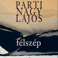 Parti Nagy Lajos új kötete közel negyedszázad rövidprózáját gyűjtötte egybe