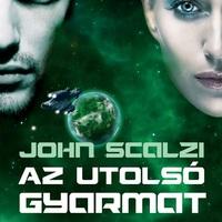 John Scalzi: Az utolsó gyarmat (RÉSZLET)