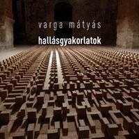 Varga Mátyás: Hallásgyakorlatok - részlet
