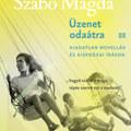 """Szabó Magda már gyerekként """"harminckét kiló fantázia"""" volt"""