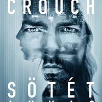 A világpremierrel egy időben jelenik meg magyarul Blake Crouch új regénye