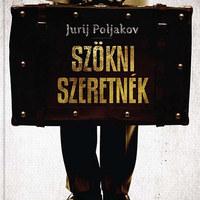 Szökni szeretnék - Szatirikus társadalomkritika Jurij Poljakov regényében