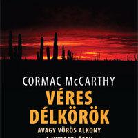 Cormac McCarthy: Véres délkörök - részlet