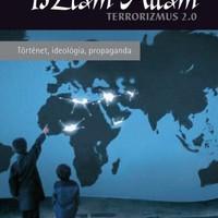Nem elfogadható, hogy ilyen világban éljünk - Az Iszlám Állam – Terrorizmus 2.0