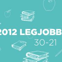 2012 legjobb könyvei: 30-21