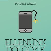 Potozky László: Ellenünk dolgozik minden