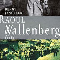 Bengt Jangfeldt: Raoul Wallenberg élete (részlet)