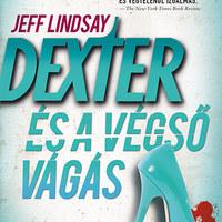 Jeff Lindsay: Dexter és a végső vágás (részlet)
