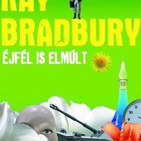 Ray Bradbury: Éjfél is elmúlt - részlet