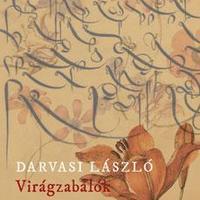 Darvasi László: Virágzabálók - részlet [Könyvhét2009]
