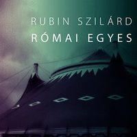 Rubin Szilárd:Római Egyes - részlet