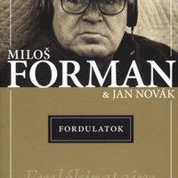 Miloš Forman és Jan Novák: Fordulatok - Emlékirataim (részlet)