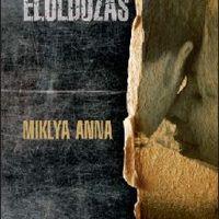 Miklya Anna: Eloldozás - részlet [Könyvhét2010]