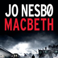 Nesbo Macbeth-jét is megkísérti a hatalom csábítása