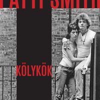 Patti Smith: Kölykök (részlet)