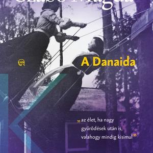 Nyerd meg Szabó Magda A Danaida című könyvét! - UPDATE