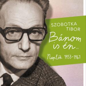 Szobotka Tibor naplóiban Szabó Magda kitörölhetetlenül jelen van