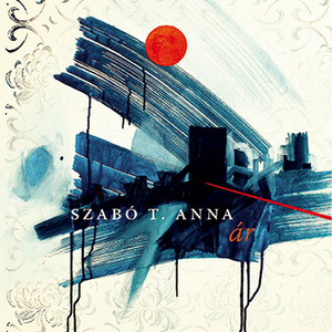 Szabó T. Anna a szenvedés és a szenvedély váltakozásának ritmusát mutatja meg