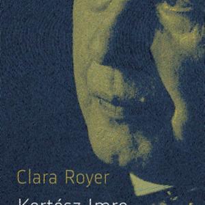 Könyvekről, zenéről és a mindig volt titkos életéről is mesélt Kertész Imre Clara Royer-nak
