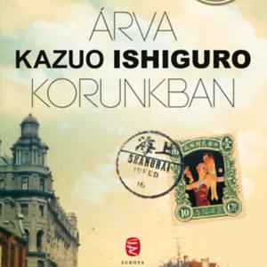 Kazuo Ishiguro regényében egy sanghaji bűneset szálai messzire vezetnek