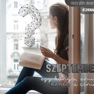 5 könyv, aminek kérdés a címe – Indul a szeptemberi Nincs időm olvasni kihívás