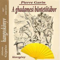 Pierre Garin: A ghadamesi büntetőtábor