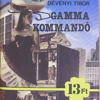 Dévényi Tibor: Gamma kommandó