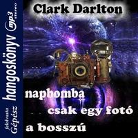 Clark Darlton: A napbomba, Csak egy fotó, A bosszú
