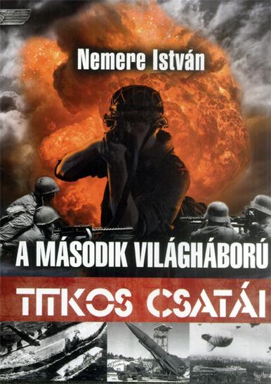 nemere_istvan_a_masodik_vilaghaboru_titkos_csatai.jpg