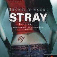 Rachel Vincent: Stray - Kóborok