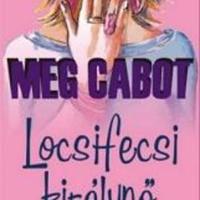 Meg Cabot: Locsifecsi királynő