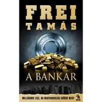 Frei Tamás: A bankár