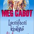Meg Cabot: Locsifecsi királynő férjhez megy