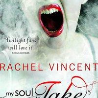 Rachel Vincent: My Soul to Take