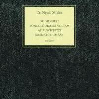 Dr. Mengele boncolóorvosa voltam az auschwitzi kreamatóriumban