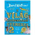 David Walliams - Tony Ross: A világ legrosszabb gyerekei 2.