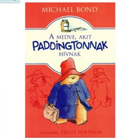 Michael Bond: A medve, akit Paddingtonnak hívnak